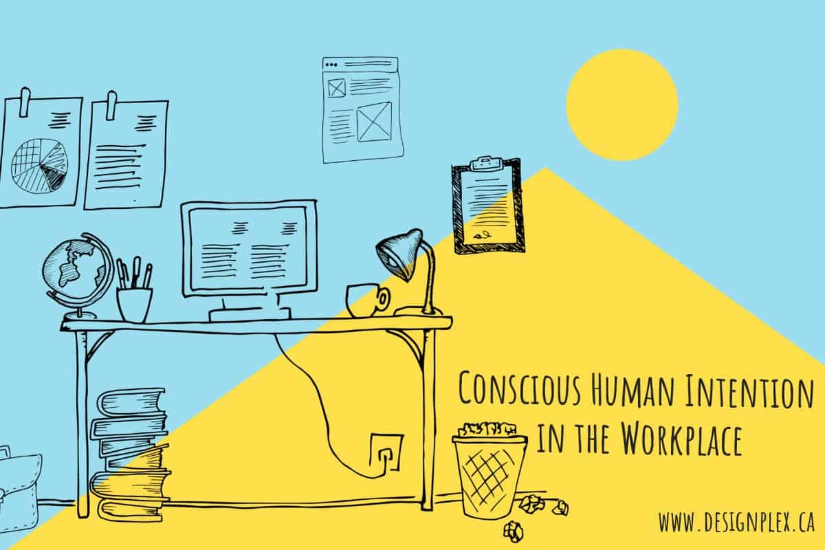 Conscious Human Intention in the Workplace